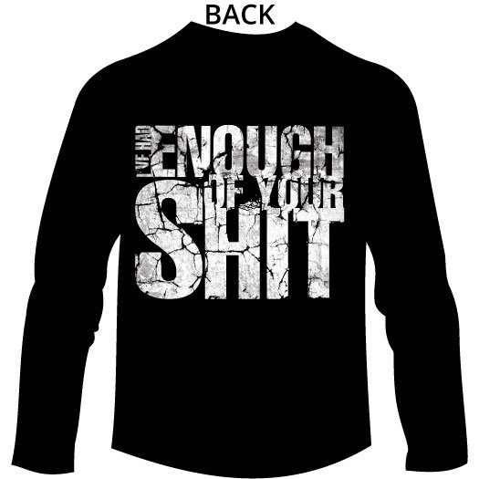 I've Had Enough Of Your Shit - Long Sleeve Back